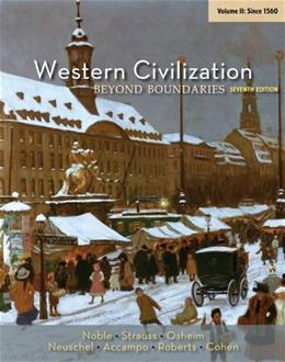 Western Civilization: Beyond Boundaries, by Noble, 7th Edition, Volume 2: Since 1560 9781133604341