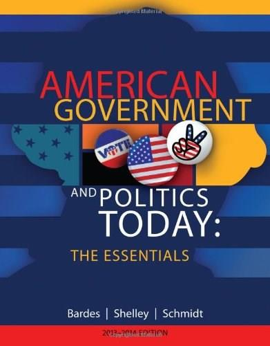 American Government and Politics Today: The Essentials 17 9781133604372