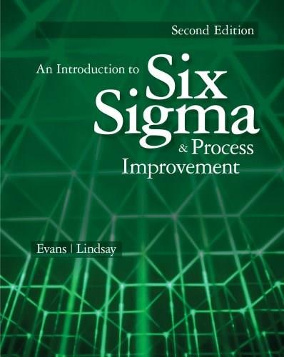 Introduction to 6 Sigma and Process Improvement, by Evans, 2nd Edition 9781133604587