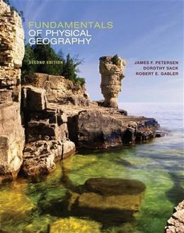 Fundamentals of Physical Geography, by Petersen, 2nd Edition 9781133606536