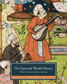 Essential World History, by Duiker, 7th Edition 9781133606581