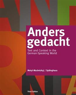 Anders Gedacht: Text and Context in the German Speaking World, by Motyl-Mudretzky, 3rd Edition 9781133607304