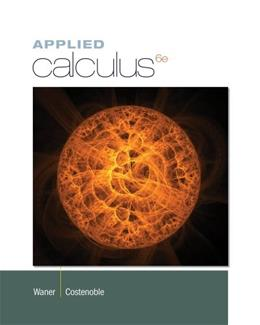 Applied Calculus, by Waner, 6th Edition 9781133607687