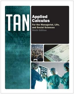 Applied Calculus for the Managerial, Life, and Social Sciences 9 9781133607717