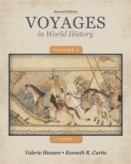 Voyages in World History, by Hansen, 2nd Edition, Volume 1: To 1600 9781133607823