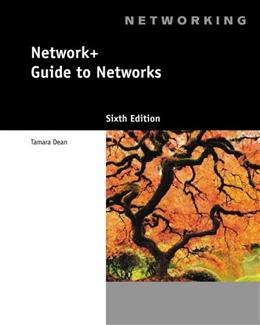 Network+ Guide to Networks, by Dean, 6th Edition 6 PKG 9781133608196