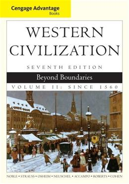 Western Civilization: Beyond Boundaries, by Noble, 7th Cengage Advantage Edition, Volume 2: Since 1560 9781133610151