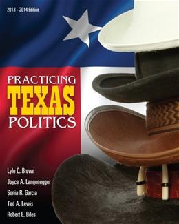 Practicing Texas Politics, by Brown, 15th Edition 9781133610601
