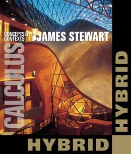 Calculus: Concepts and Contexts, by Stewart, 4th Hybrid Edition 4 PKG 9781133627128