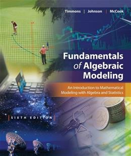 Fundamentals of Algebraic Modeling, by Timmons, 6th Edition 9781133627777