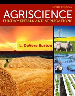 Agriscience: Fundamentals and Applications, by Burton, 6th Edition 9781133686880