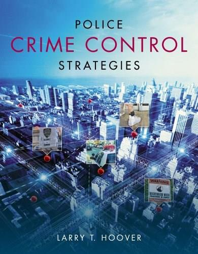 Police Crime Control Strategies, by Hoover 9781133691624