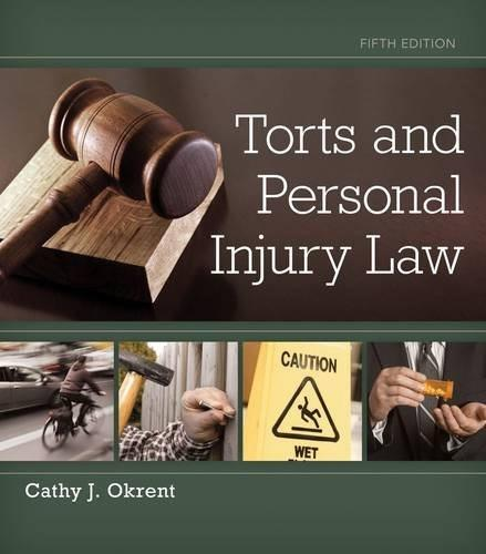 Torts and Personal Injury Law, by Okrent, 5th Edition 9781133691853
