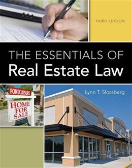 Essentials of Real Estate Law, by Slossberg, 3rd Edition 9781133693574