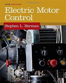 Electric Motor Control, by Herman, 10th Edition 9781133702818
