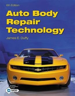 Auto Body Repair Technology, by Duffy, 6th Edition 9781133702856