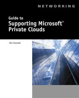 Guide to Supporting Microsoft Private Clouds, by Carswell 9781133703662