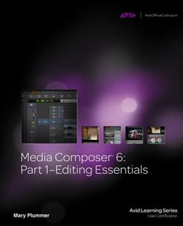 Media Composer 6, by Plummer, Part 1: Editing Essentials BK w/CD 9781133727989