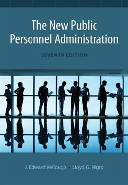 New Public Personnel Administration, by Nigro, 7th Edition 9781133734284