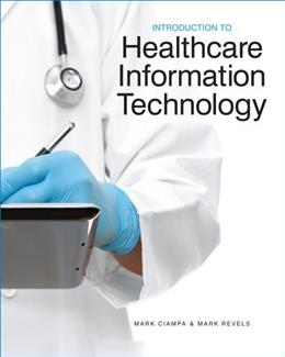 Introduction to Healthcare Information Technology, by Ciampa PKG 9781133787778