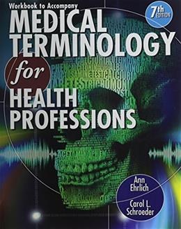 Medical Terminology for Health Professions, by Ehrlich, 7th Edition, 2 BOOK SET 7 PKG 9781133798798