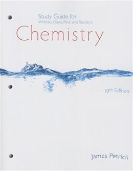 Chemistry, by Whitten, 10th Edition, Study Guide 9781133933540