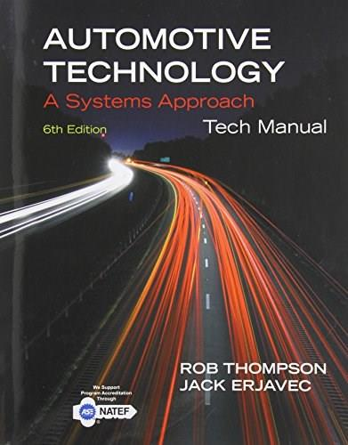 Erjavecs Automotive Technology: A Systems Approach, by Erjavec, 6th Edition, Tech Manual 9781133933731