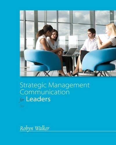 Strategic Management Communication for Leaders, by Walker, 3rd Edition 9781133933755