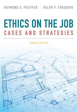 Ethics on the Job: Cases and Strategies 4 9781133934875