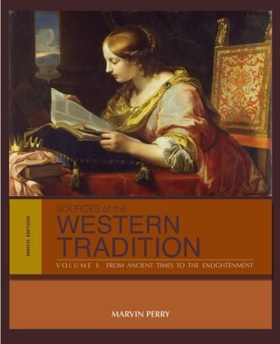 Sources of the Western Tradition, by Perry, 9th Edition,  Volume 1: From Ancient Times to the Enlightenment 9781133935254