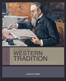 Sources of the Western Tradition, by Perry, 9th Edition, Volume 2: From the Renaissance to the Present 9781133935285