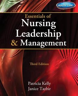 Essentials of Nursing Leadership & Management (with Premium Web Site Printed Access Card) 3 PKG 9781133935582