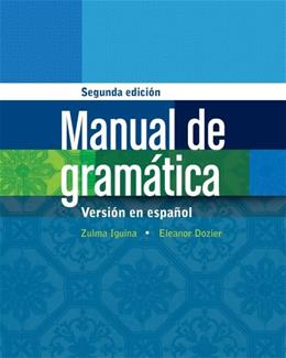Manual de gramática: En espanol, by Iguina, 2nd Edition 9781133935599