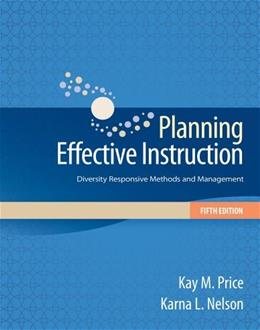 Planning Effective Instruction: Diversity Responsive Methods and Management, by Price, 5th Edition 9781133936732