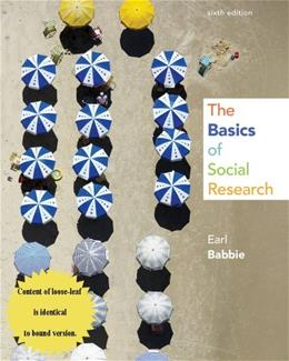 Basics of Social Research, by Babbie, 6th Edition 9781133936770