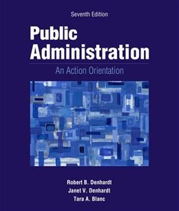 Public Administration: An Action Orientation, by Denhardt, 7th Edition 9781133939207