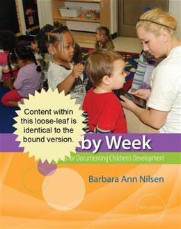 Week by Week: Plans for Documenting Childrens Development, by Nilsen, 6th Edition 9781133941309