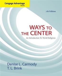 Ways to the Center: An Introduction to World Religions, by Carmody, 7th Edition 9781133942252