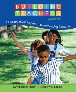 Building Teachers: A Constructivist Approach to Introducing Education, by Martin, 2nd Edition 9781133943013