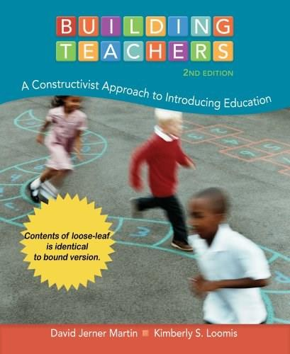 Building Teachers: A Constructivist Approach to Introducing Education, by Martin, 2nd Cengage Advantage Edition 9781133943068