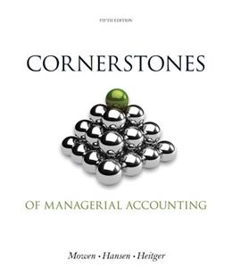 Cornerstones of Managerial Accounting, by Mowen, 5th Edition 9781133943983