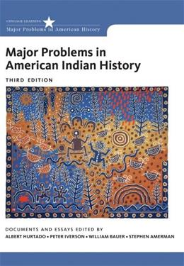 Major Problems in American Indian History, by Hurtado, 3rd Edition 9781133944195