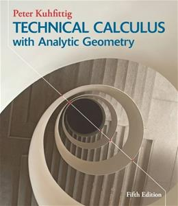 Technical Calculus with Analytic Geometry, by Kuhfittig, 5th Edition 9781133945192
