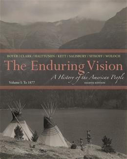 Enduring Vision: A History of the American People, by Boyer, 8th Edition, Volume 1: To 1877 9781133945215