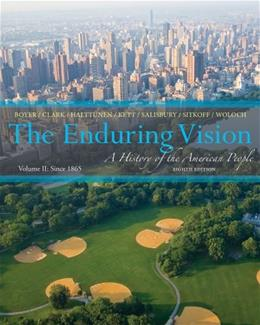 Enduring Vision: A History of the American People, by Boyer, 8th Edition, Volume II: Since 1865 9781133945222