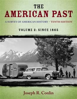 American Past: A Survey of American History, by Conlin, 10th Edition, Volume II: Since 1865 9781133946649