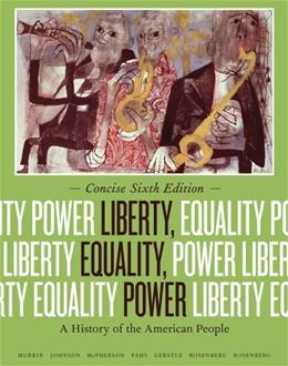 Liberty, Equality, Power: A History of the American People, Concise Edition 6 9781133947622