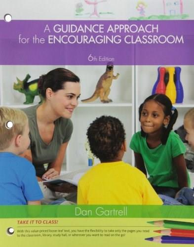 Guidance Approach for the Encouraging Classroom, by Gartrell, 6th Cengage Advantage Edition 9781133947974