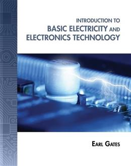 Introduction to Basic Electricity and Electronics Technology, by Gates 9781133948513