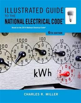Illustrated Guide to the National Electrical Code (Illustrated Guide to the National Electrical Code (Nec)) 6 9781133948629
